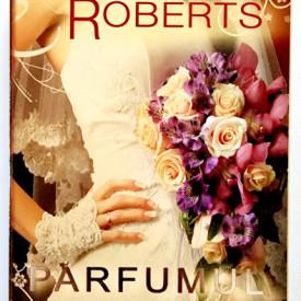 Nora Roberts - Parfumul iubirii. Cvartetul mireselor