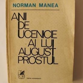 Norman Manea - Anii de ucenicie ai lui August Prostul