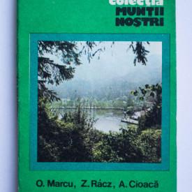 O. Marcu, Z. Racz, A. Cioaca - Muntii Harghita (colectia Muntii nostri)