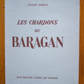 Panait Istrati - Les chardons du Baragan (avec 30 compositions originales de L. Screpel)