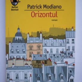 Patrick Modiano - Orizontul
