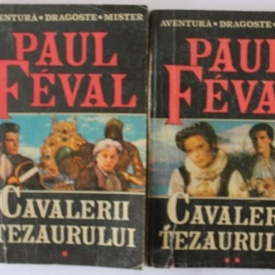 Paul Feval - Cavalerii tezaurului (2 vol.)