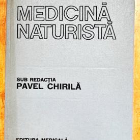 Pavel Chirila (coord.) - Medicina naturista. Mic tratat terapeutic (editie hardcover)