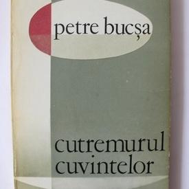 Petre Bucsa - Cutremurul cuvintelor (cu autograf)
