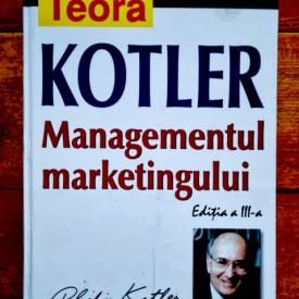 Philip Kotler - Managementul marketingului (editie hardcover)