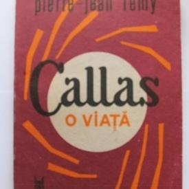 Pierre Jean Remy - Callas. O viata