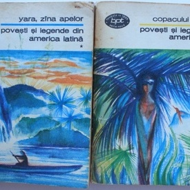 Povesti si legende din America Latina - Yara, zana apelor. Legenda copacului Manaca (2 vol.)