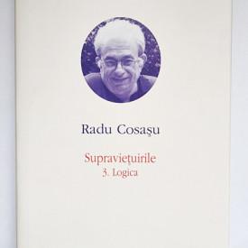Radu Cosasu - Opere V (Supravietuirile 3. Logica) (editie hardcover)