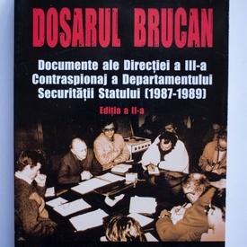 Radu Ioanid (ed.) - Dosarul Brucan. Documente ale Directiei a III-a Contraspionaj a Departamentului Securitatii Statului (1987-1989)