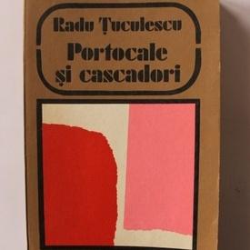 Radu Tuculescu - Portocale si cascadori (volum de debut, cu autograf)