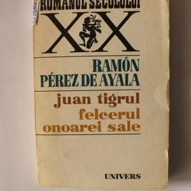 Ramon Perez de Ayala - Juan tigrul. Felcerul onoarei sale