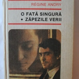 Regine Andry - O fata singura. Zapezile verii (editie hardcover)