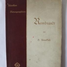 Rembrandt. Von H. Knackfuß, Kunstler-Monographien (editie in limba germana)