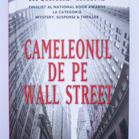 Richard Hains - Cameleonul de pe Wall Street (editie hardcover)