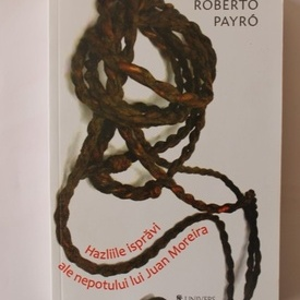 Roberto Payro - Hazliile ispravi ale nepotului lui Juan Moreira