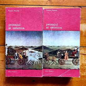 Rosario Assunto - Peisajul si estetica (2 vol.)