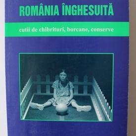 Ruxandra Cesereanu & Co. - Romania inghesuita. Cutii de chibrituri, borcane, conserve