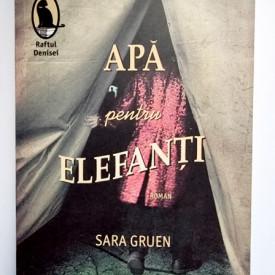 Sara Gruen - Apa pentru elefanti