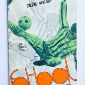 Silviu Avram - Fotbal. Exercitii pentru pregatirea fizica si tactica