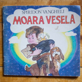 Spiridon Vangheli - Moara vesela (Steaua lui Ciubotel)
