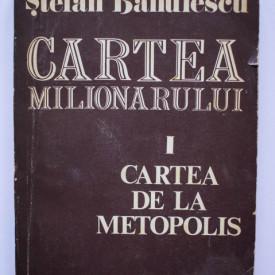 Stefan Banulescu - Cartea milionarului. Cartea de la Metopolis