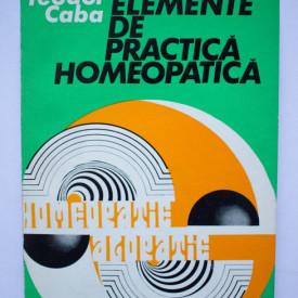 Teodor Caba - Elemente de practica homeopatica