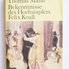 Thomas Mann - Bekenntnisse des Hochstaplers Felix Krull (editie in limba germana)