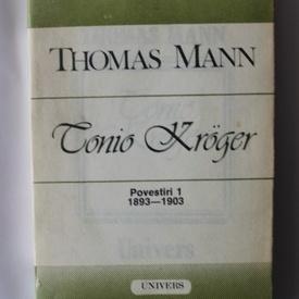 Thomas Mann - Tonio Kroger. Povestiri I (1893-1903)