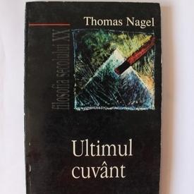 Thomas Nagel - Ultimul cuvant