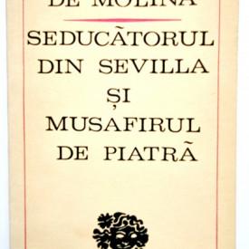 Tirso de Molina - Seducatorul din Sevilla si Musafirul de piatra