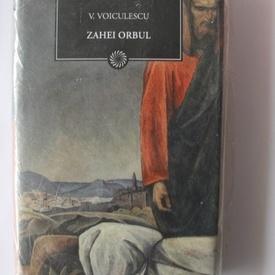 V. Voiculescu - Zahei orbul (editie hardcover)