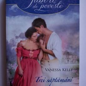 Vanessa Kelly - Trei saptamani cu o printesa