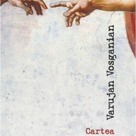 Varujan Vosganian - Cartea poemelor mele nescrise