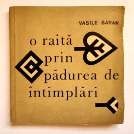 Vasile Baran - O raita prin padurea de intamplari