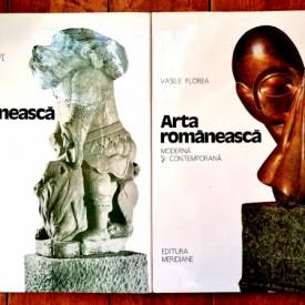 Vasile Dragut, Vasile Florea - Arta romaneasca (Preistorie. Antichitate. Ev Mediu. Renastere. Baroc). Arta romaneasca moderna si contemporana (2 vol., editie hardcover)