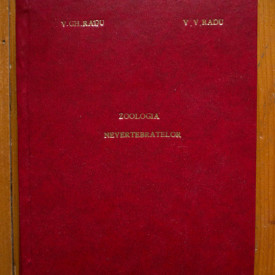 Vasile Gh. Radu, Varvara V. Radu - Zoologia nevertebratelor (vol. I) (editie hardcover, frumos relegata)