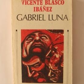 Vicente Blasco Ibanez - Gabriel Luna