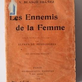 Vicente Blasco Ibanez - Les Ennemis de la Femme (editie interbelica)