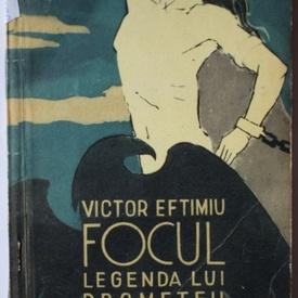 Victor Eftimiu - Focul. Legenda lui Prometeu