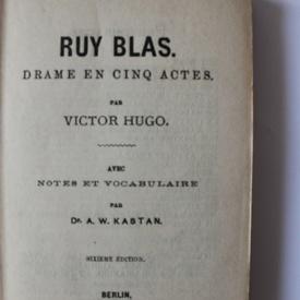 Victor Hugo - Ruy Blas. Drame en cinq actes (editie hardcover, interbelica)