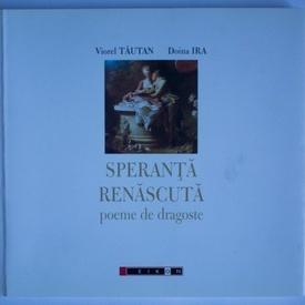 Viorel Tautan, Doina Ira - Speranta renascuta (poeme de dragoste) (cu autografele autorilor