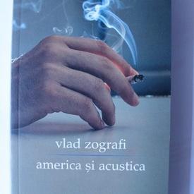 Vlad Zografi - America si acustica (cu autograf)