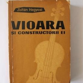 Zoltan Hegyesi - Vioara si constructorii ei