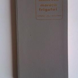 Nichita Stanescu - Maretia frigului (editie hardcover, princeps)