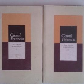 Camil Petrescu - Doctrina substantei (2 vol., editie hardcover)