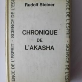 Rudolf Steiner - Chronique de l`Akasha (editie hardcover, in limba franceza)