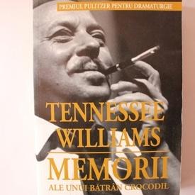 Tennessee Williams - Memorii ale unui batran crocodil