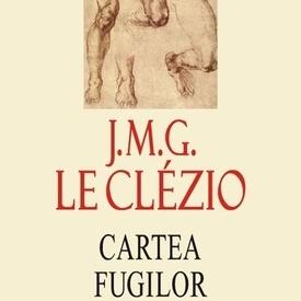 J. M. G. Le Clezio - Cartea fugilor