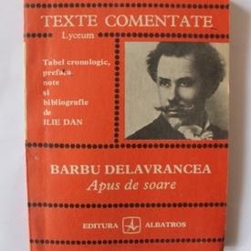 Ilie Dan - Barbu Delavrancea. Apus de soare (texte comentate)