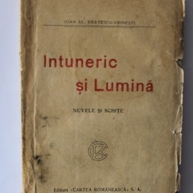 I. Al. Bratescu-Voinesti - Intuneric si Lumina (editie interbelica)